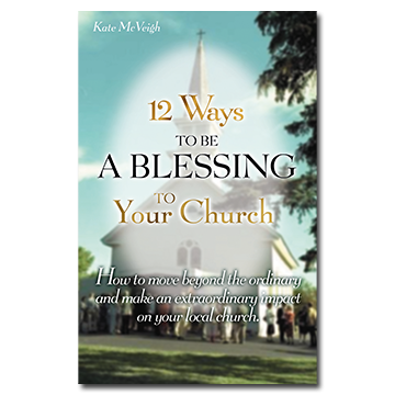 12 Ways To Be A Blessing to Your Church (Book)