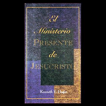 El Ministerio Presente de Jesucristo (The Present-Day Ministry of Jesus Christ - Book)