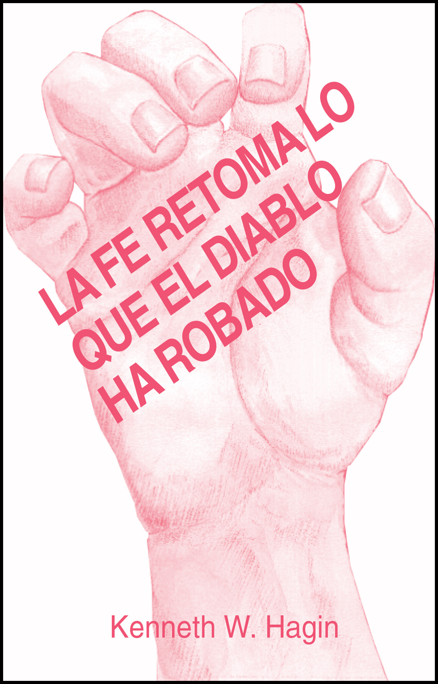 La Fe Retoma lo Que El Diablo ha Robado (Faith Takes Back What the Devil's Stolen - Book)