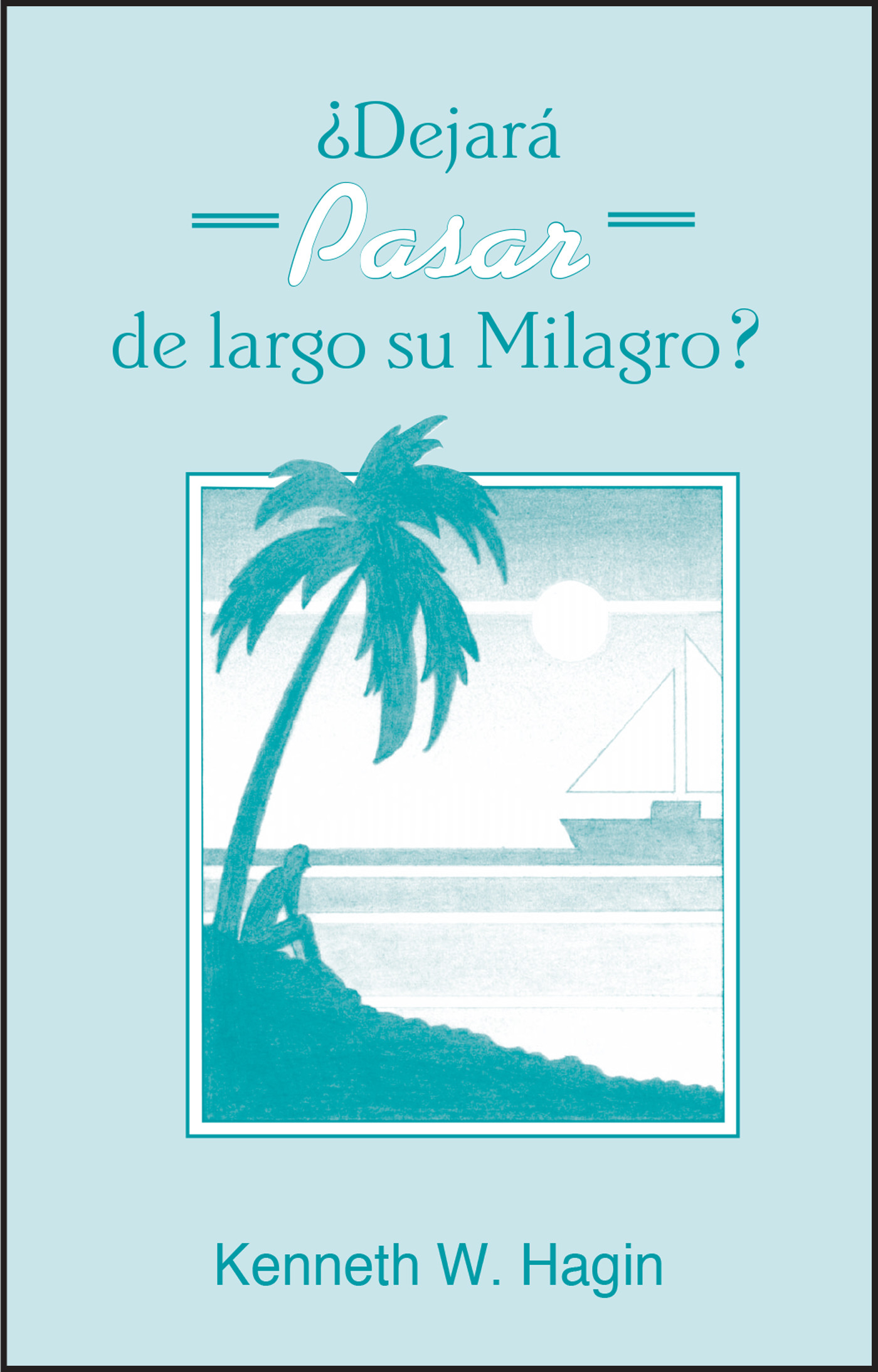 ¿Dejará Pasar de Largo Su Milagro? (Is Your Miracle Passing You By? - Book)