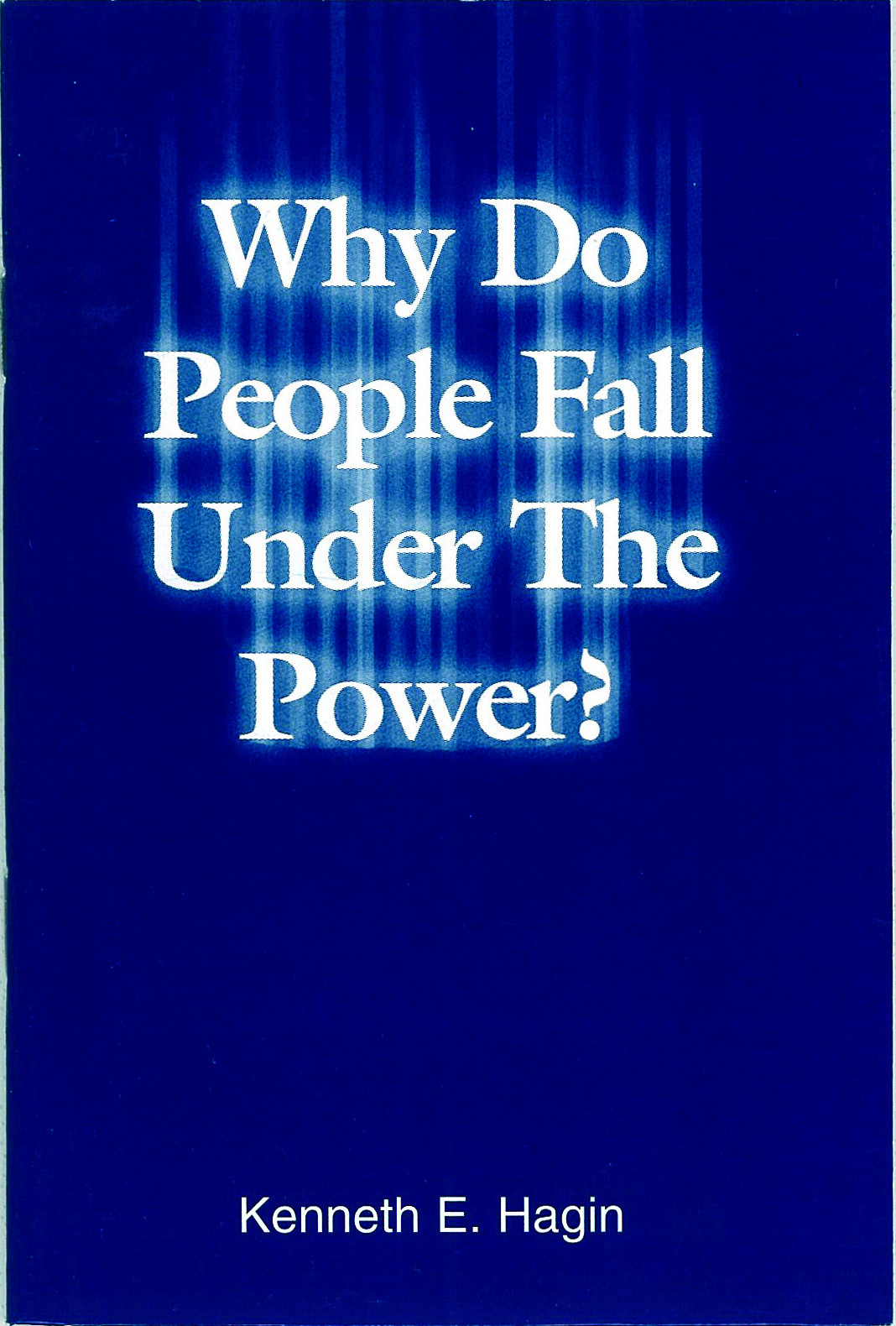 Why Do People Fall Under The Power (Book)