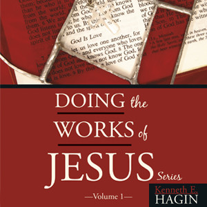 Doing the Works of Jesus Series - Volume 1 (4 MP3 Downloads)