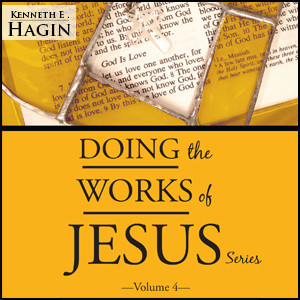 Doing the Works of Jesus Series - Volume 4 (3 MP3 Downloads)
