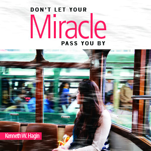 Don't Let Your Miracle Pass You By (1 MP3 Download)