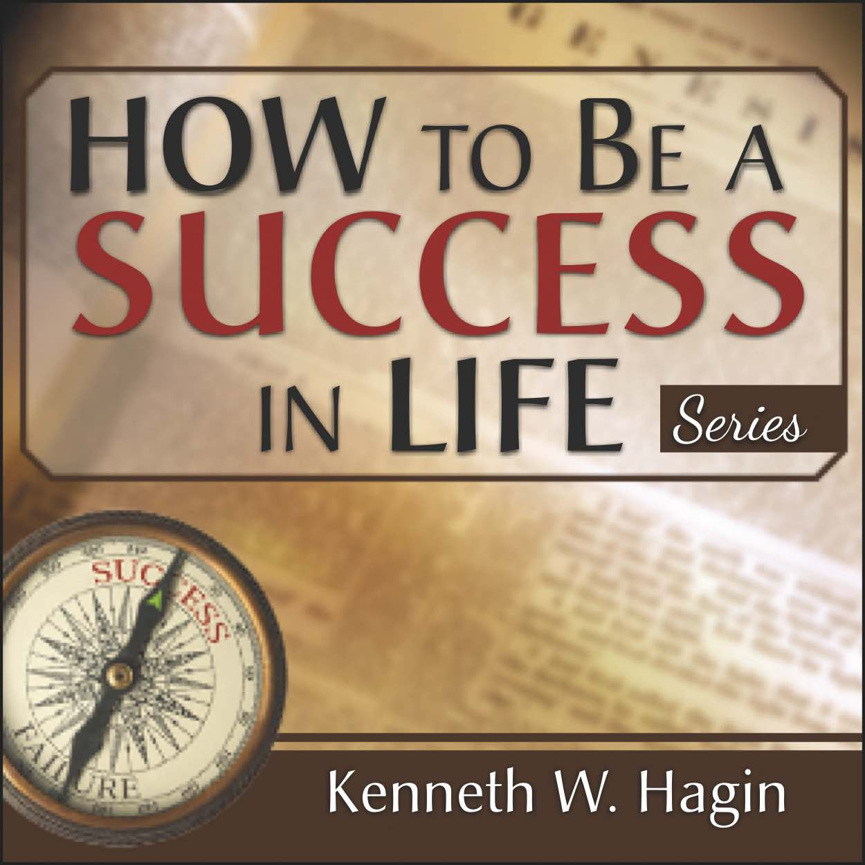 How to Be a Success in Life Series (3 MP3 Downloads)