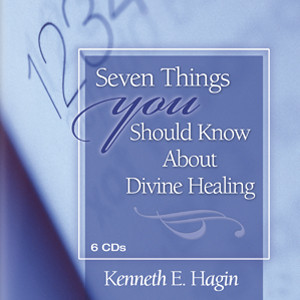 Seven Things You Should Know About Divine Healing (6 MP3 Downloads)