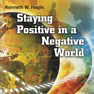 Staying Positive in a Negative World (2 MP3 Downloads)