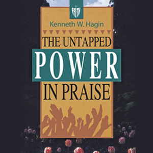 The Untapped Power In Praise (4 MP3 Downloads)