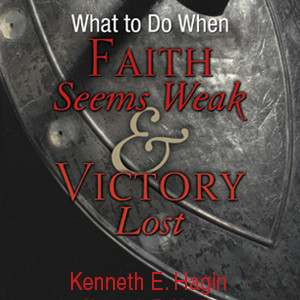 What To Do When Faith Seems Weak and Victory Lost (4 MP3 Downloads)