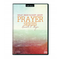 What Jesus Taught About Prayer (5 CDs)