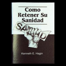 Cómo Retener Su Sanidad (How to Keep Your Healing - Book)
