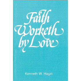 Faith Worketh By Love (Book)