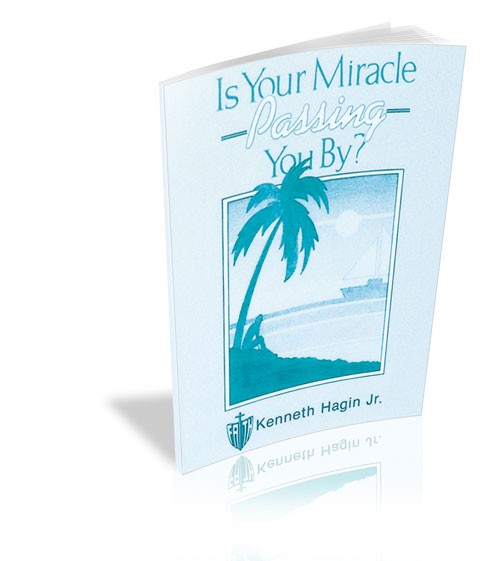 Is Your Miracle Passing You By?