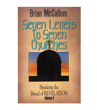 Breaking the Bread of Revelation, Volume 2: Seven Letters to Seven Churches (Book)