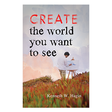 Create The World You Want to See (Book)