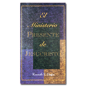 El Ministerio Presente de Jesucristo (The Present-Day Ministry of Jesus Christ - Book)