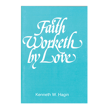 Faith Worketh by Love (Mini Book)
