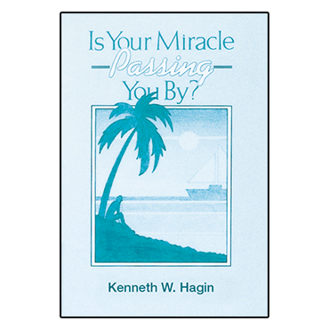 Is Your Miracle Passing You By? (Book)