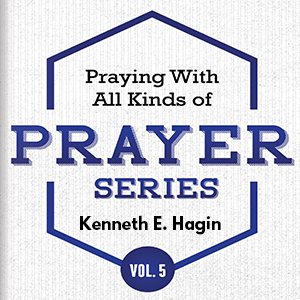Praying With All Kinds of Prayer Series - Volume 5 (4 MP3 Downloads)