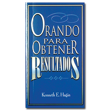 Orando Para Obtener Resultados (Praying to Get Results - Book)