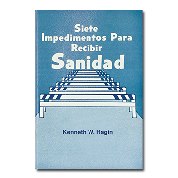 Siete Impedimentos Para Recibir Sanidad (Seven Hindrances to Healing - Book)