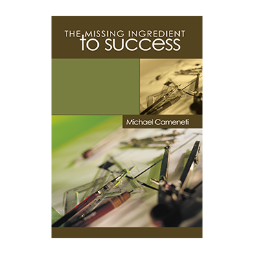 The Missing Ingredient To Success (Book)