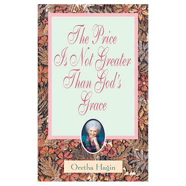 The Price Is Not Greater Than God's Grace (Book)