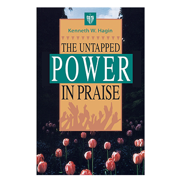The Untapped Power In Praise (Book)