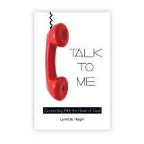 Talk to Me: Connecting With the Heart of God (Book)