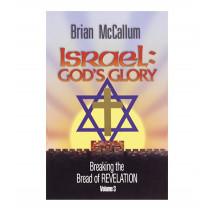 Breaking the Bread of Revelation, Volume 3: Israel: God's Glory (Book)