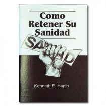 Cómo Retener Su Sanidad (How to Keep Your Healing - Book)