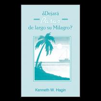¿Dejará Pasar de Largo Su Milagro? (Is Your Miracle Passing You By? - Book)
