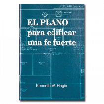 El Plano Para Edificar Una Fe Fuerte (Blueprint for Building Strong Faith - Book)