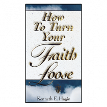 How To Turn Your Faith Loose (Book)