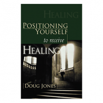 Positioning Yourself To Receive Healing (Book)