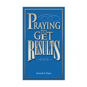 Praying To Get Results (Book)