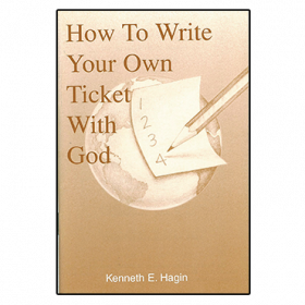 How To Write Your Own Ticket With God (Book)