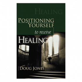 Positioning Yourself To Receive Your Healing (Book)