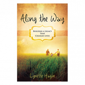 Along the Way: Building a Legacy That Changes Lives (Book)
