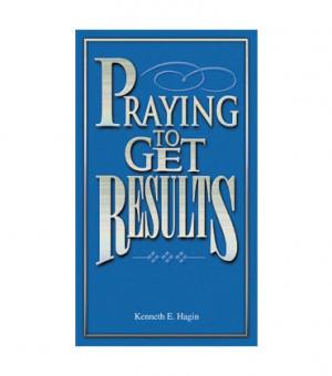 Praying To Get Results (Book)