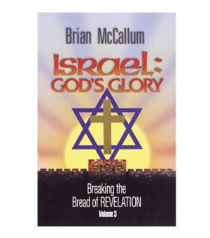 Breaking the Bread of Revelation, Volume 3: Israel: God's Glory (Book)