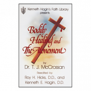 Bodily Healing And The Atonement (Book)