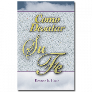 Cómo Desatar Su Fe (How to Turn Your Faith Loose - Book)
