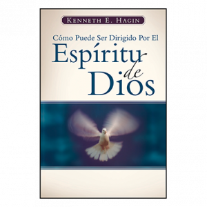 Cómo Puede Ser Dirigido Por El Espíritu De Dios (How You Can Be Led By the Spirit of God - Book)
