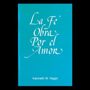 La Fe Obra Por El Amor (Faith Worketh by Love - Book)