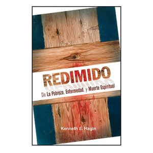 Redimido De La Pobreza, Enfermedad, y Muerte Espiritual (Redeemed From Poverty, Sickness and Spiritual Death - Book)