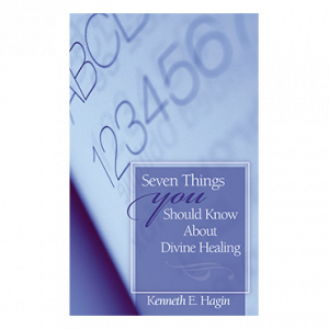 Seven Things You Should Know About Divine Healing (Book)