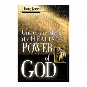 Understanding the Healing Power of God (Book)