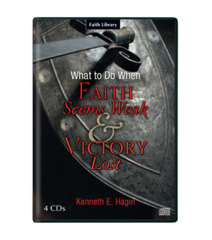 What to Do When Faith Seems Weak & Victory Lost (4 CDs)