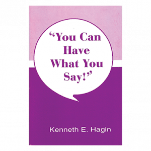 You Can Have What You Say! (Book)